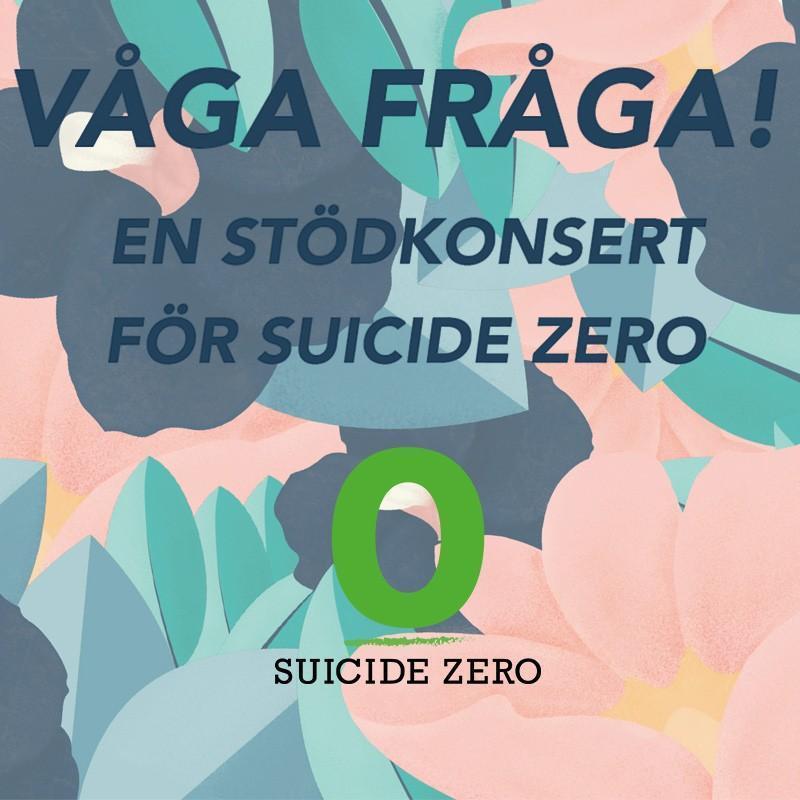 Våga Fråga - En Stödkonsert av Suicide Zero